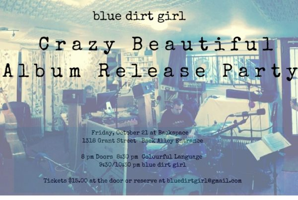blue dirt girl Crazy Beautiful Album Release party