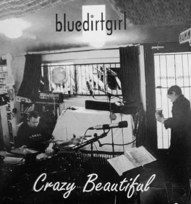 blue dirt girl b w download Crazy Beautiful CD image