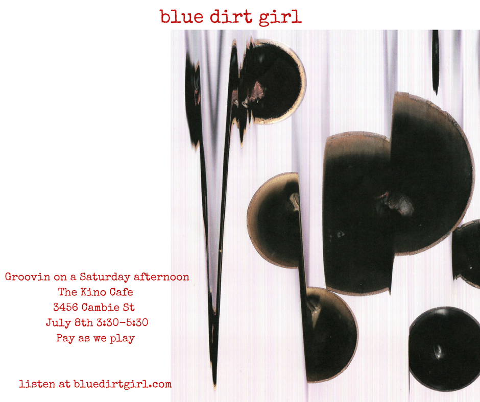 blue dirt girl live The Kino Vancouver Sat July 8 afternoon show